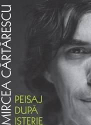 Peisaj dupa isterie - Mircea Cartarescu Carti