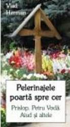 Pelerinajele Poarta Spre Cer - Vlad Herman
