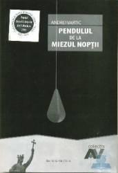 Pendului de la miezul noptii - Andrei Vartic
