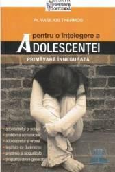 Pentru o intelegere a adolescentei - Vasilios Thermos Carti