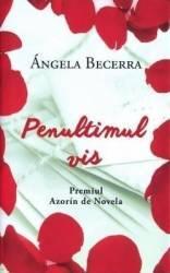 Penultimul vis - Angela Becerra Carti