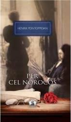 Per cel norocos vol.2 - Henrik Pontoppidan