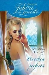 Perechea perfecta - Johanna Lindsey Carti