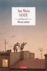 Pereti subtiri - Ana Maria Sandu