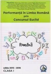 Performanta in Limba Romana prin Concursul Euclid cls 1 ed.2015-2016 - Mihail Stan title=Performanta in Limba Romana prin Concursul Euclid cls 1 ed.2015-2016 - Mihail Stan