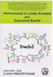 Performanta in Limba Romana prin Concursul Euclid Cls Pregatitoare ed.2015-2016 - Laura-Roxana Alexandru
