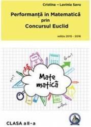 Performanta in Matematica prin Concursul Euclid cls 2 ed.2015-2016 - Cristina-Lavinia Savu