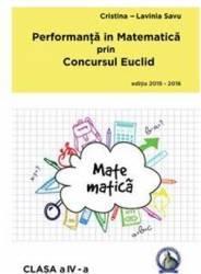 Performanta in Matematica prin Concursul Euclid cls 4 ed.2015-2016 - Cristina-Lavinia Savu title=Performanta in Matematica prin Concursul Euclid cls 4 ed.2015-2016 - Cristina-Lavinia Savu