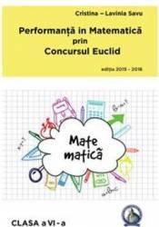 Performanta in Matematica prin Concursul Euclid cls 6 ed.2015-2016 - Cristina-Lavinia Savu title=Performanta in Matematica prin Concursul Euclid cls 6 ed.2015-2016 - Cristina-Lavinia Savu