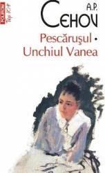 Pescarusul. Unchiul Vanea - A.P. Cehov title=Pescarusul. Unchiul Vanea - A.P. Cehov