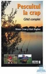 Pescuitul la crap - Simon Crow Rob Hughes