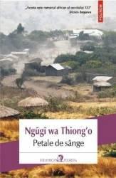 Petale de sange - Ngugi Wa Thiong O