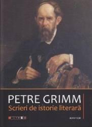 Petre Grimm. Scrieri de istorie literara