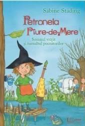 Petronela Piure-de-Mere. Somnul vrajit si tumultul pocnitorilor - Sabine Stading Carti