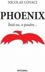 Phoenix Insa eu o pasare... - Nicolae Covaci