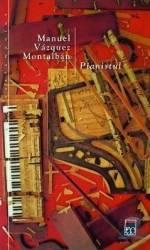 Pianistul - Manuel Vazquez Montalban Carti