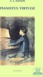 Pianistul virtuoz - C.L. Hanon Carti