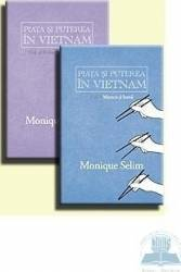 Piata si puterea in Vietnam vol. I+II - Monique Selim