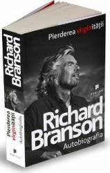 Pierderea Virginitatii - Richard Branson - Autobiografia Carti
