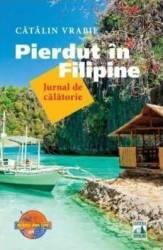 Pierdut in Filipine - Catalin Vrabie