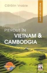 Pierdut in Vietnam si Cambodgia. Jurnal de calatorie - Catalin Vrabie title=Pierdut in Vietnam si Cambodgia. Jurnal de calatorie - Catalin Vrabie