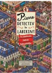 Pierre detectiv in labirint. In cautarea pietrei labirintului - Hiro Kamigaki
