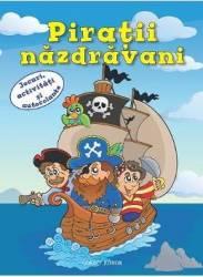 Piratii nazdravani. Jocuri activitati si autocolante