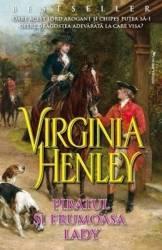 Piratul si frumoasa Lady - Virginia Henley