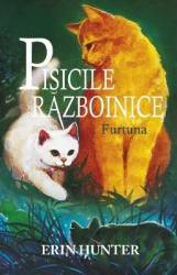 Pisicile razboinice. Vol. 4 Furtuna - Erin Hunter