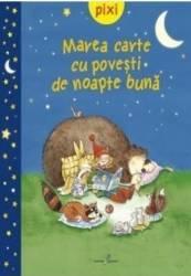 Pixi - Marea carte cu povesti de noapte buna Carti
