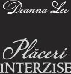 Placeri interzise - Deanna Lee