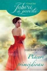 Placeri primejdioase - Julie Anne Long Carti