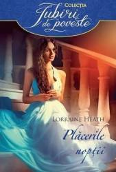 Placerile noptii - Lorraine Heath Carti