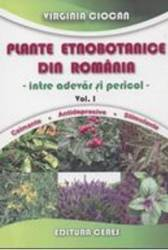 Plante Etnobotanice Din Romania Vol. 1 - Virginia Ciocan