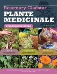 Plante medicinale. Ghid esential - Rosemary Gladstar