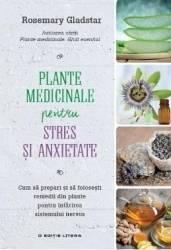 Plante medicinale pentru stres si anxietate - Rosemary Gladstar