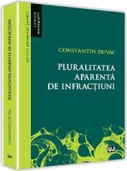 Pluralitatea aparenta de infractiuni - Constantin Duvac