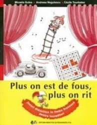 Plus on est de fous plus on rit. jocuri didactice in limba franceza pentru incepatori - Micaela Gulea Carti