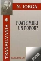 Poate muri un popor - N. Iorga Transilvania vol.12