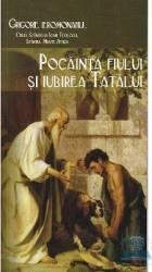 Pocainta fiului si iubirea tatalui - Grigorie Ieromonahul