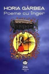 Poeme cu inger - Horia Garbea