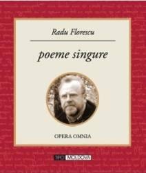 Poeme singure - Radu Florescu