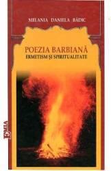 Poezia Barbiana. Ermetism Si Spiritualitate - Melania Daniela Badic