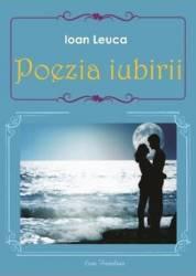 Poezia iubirii - Ioan Leuca