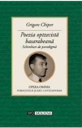 Poezia optzecista basarabeana - Grigore Chiper