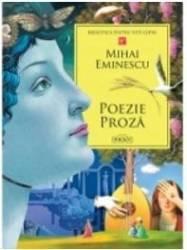 Poezie. Proza - Mihai Eminescu