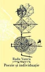 Poezie si individuatie - Radu Vancu