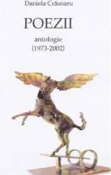 Poezii. Antologie 1973-2002 - Daniela Crasnaru