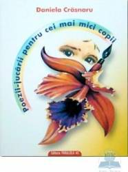 Poezii-jucarii pentru cei mai mici copii - Daniela Crasnaru Carti