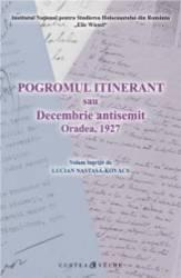 Pogromul Itinerant Sau Decembrie Antisemit - Lucian NastasA-Kovacs